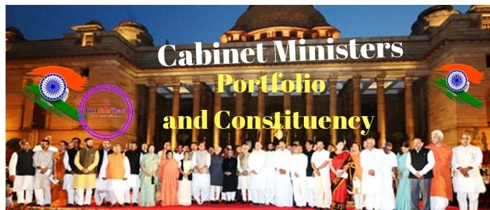 Cabinet Ministers of India | Cabinet Ministers Portfolio and Constituency 2018