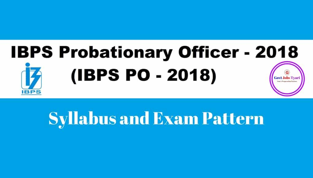 ibps po exam pattern,po 2018 syllabus,ibps po 2018 syllabus,IBPS PO Syllabus 2018 ,IBPS PO Exam Pattern for Prelims and Mains