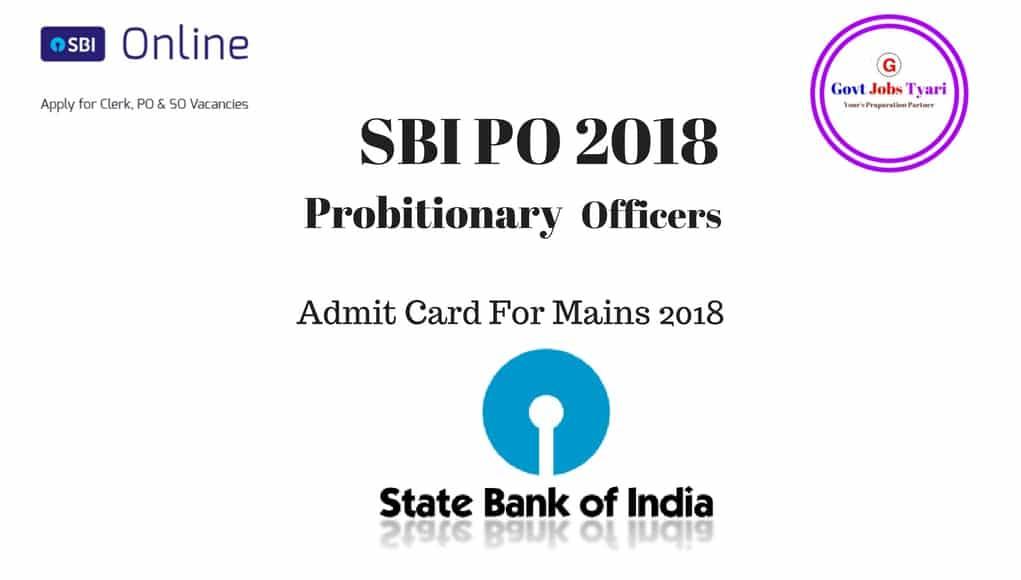 SBI Po Admit Card 2018,SBI PO 2018 Mains Admit Card